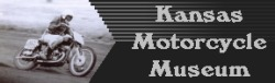 Click here to visit the Kansas Motorcycle Museum